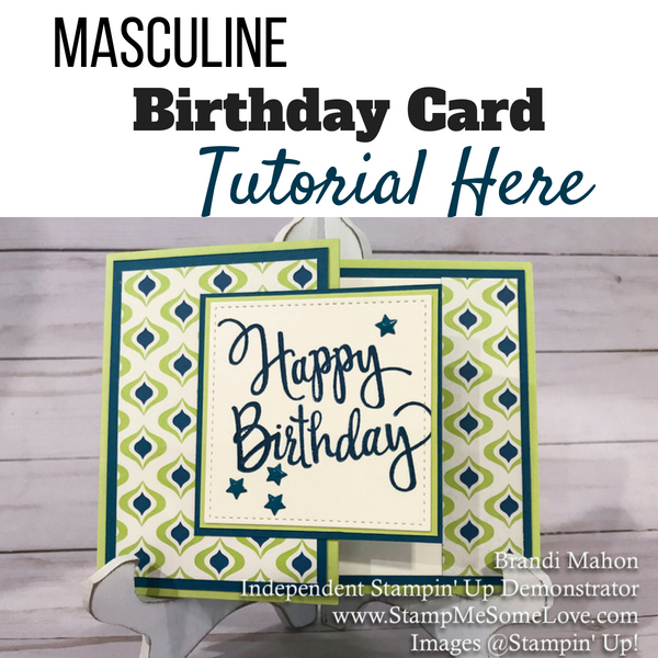 Learn how to create this masculine birthday card for that special guy in your life. I used Eastern Palace Suite Designer Series Paper, Stylized Birthday Stamp, Lemon Lime Twist, Dapper Denim, Snail Adhesive. masculine birthday cards handmade | simple masculine birthday cards | Paper crafts masculine birthday cards | Stampin's Up! masculine birthday cards | masculine birthday card lay out
