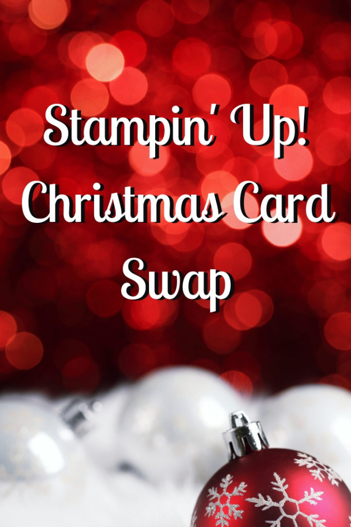 Stamp Me Some Love is hosting a Christmas Card Swap. All Stampin' Up! products are required. Please see blog post for details on how you can participate. #stampmesomelove #stampinup #cardmaking #rubberstamps